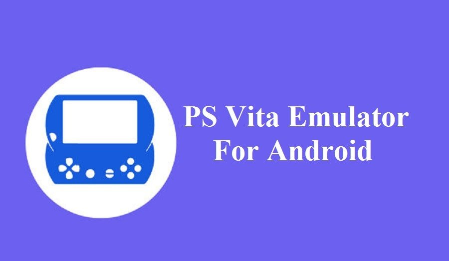 Best PS Vita Emulator For Android Download 2021